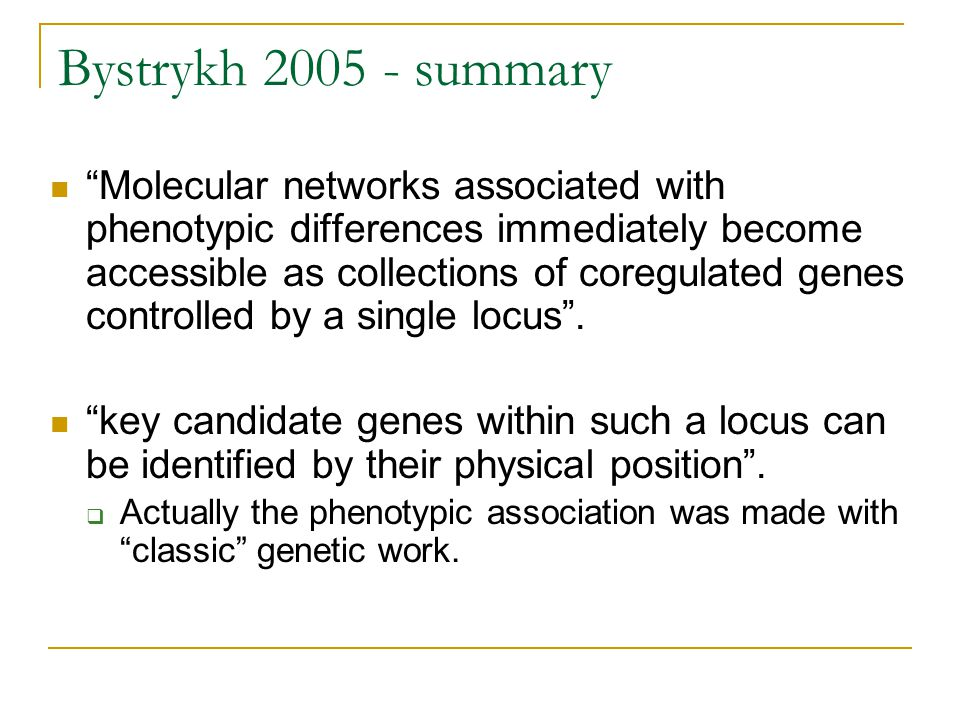 "Bystrykh 2005 - summary ""Molecular networks associated with phenotypic differences immediately become accessible as collections of coregulated genes c"