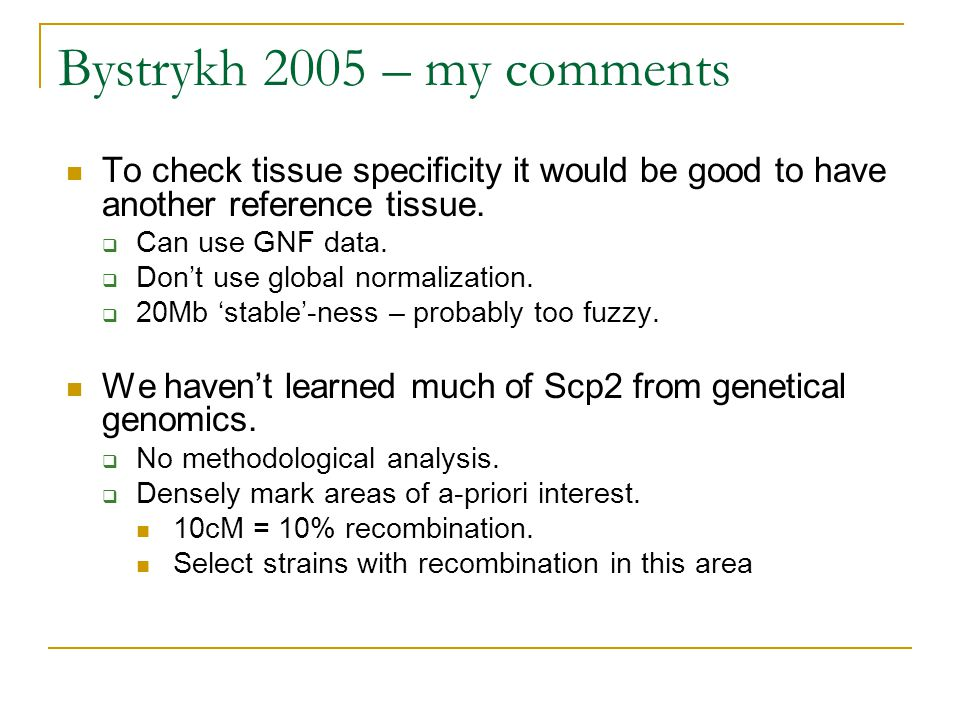 Bystrykh 2005 – my comments To check tissue specificity it would be good to have another reference tissue.  Can use GNF data.  Don't use global norm