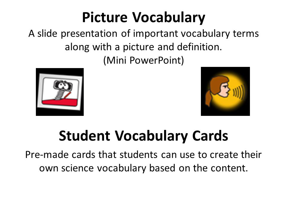 Picture Vocabulary A slide presentation of important vocabulary terms along with a picture and definition. (Mini PowerPoint) Student Vocabulary Cards