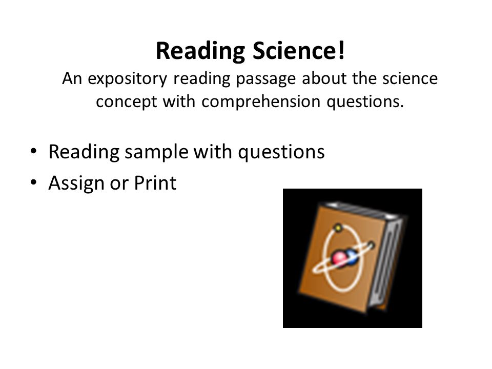 Reading Science! An expository reading passage about the science concept with comprehension questions. Reading sample with questions Assign or Print