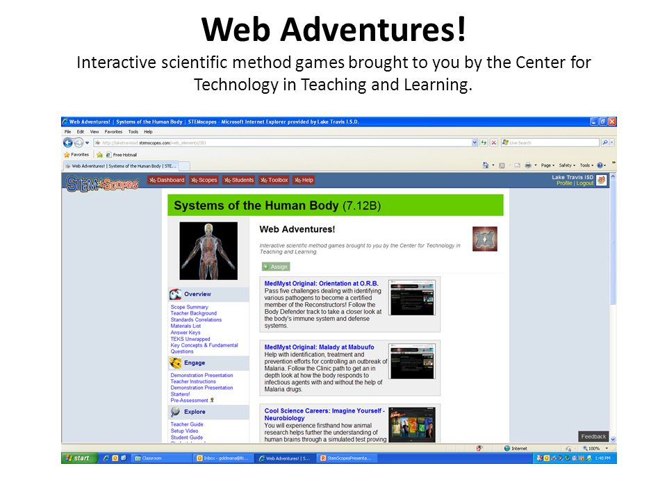 Web Adventures! Interactive scientific method games brought to you by the Center for Technology in Teaching and Learning.