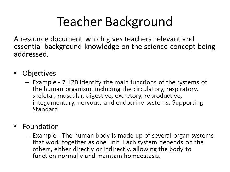 Teacher Background A resource document which gives teachers relevant and essential background knowledge on the science concept being addressed. Object