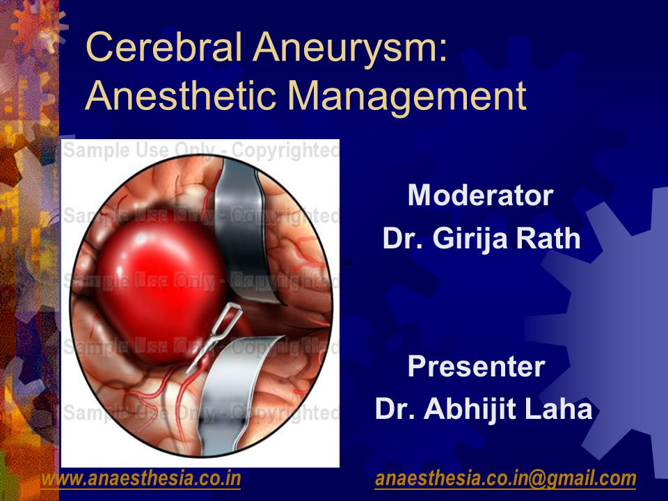 Cerebral Aneurysm: Anesthetic Management Moderator Dr.