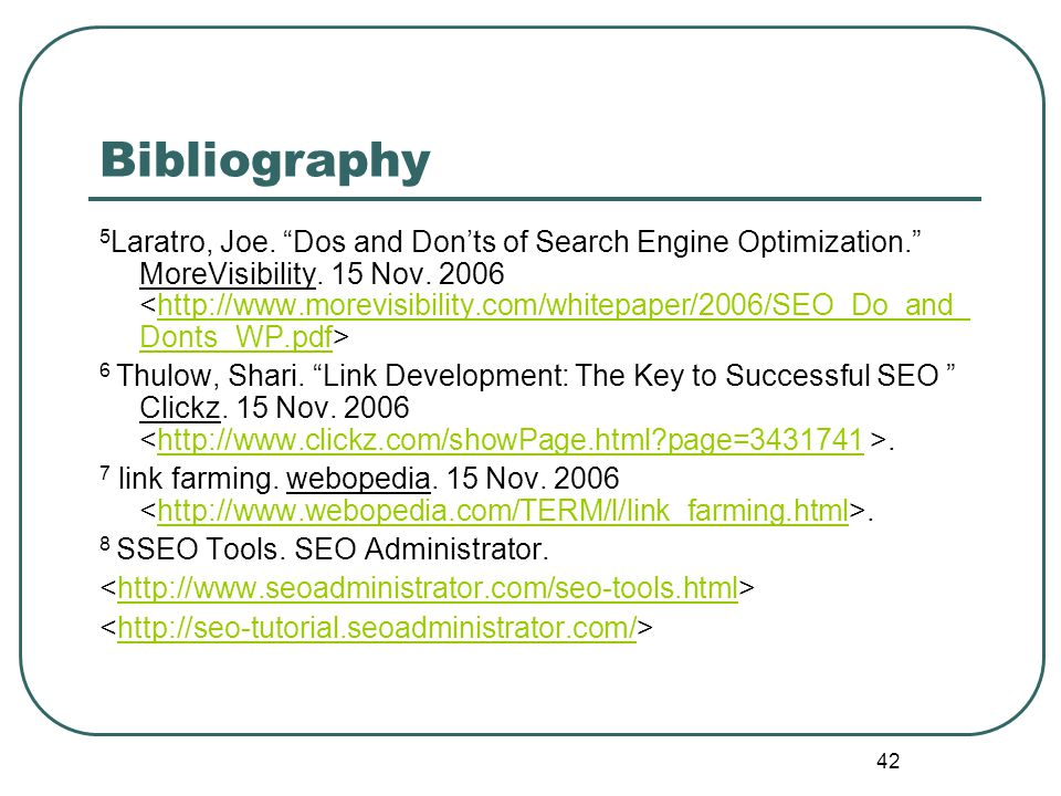 41 Bibliography 1 Thulow, Shari. What Search Engine Marketing Does Your Site Need Clickz.