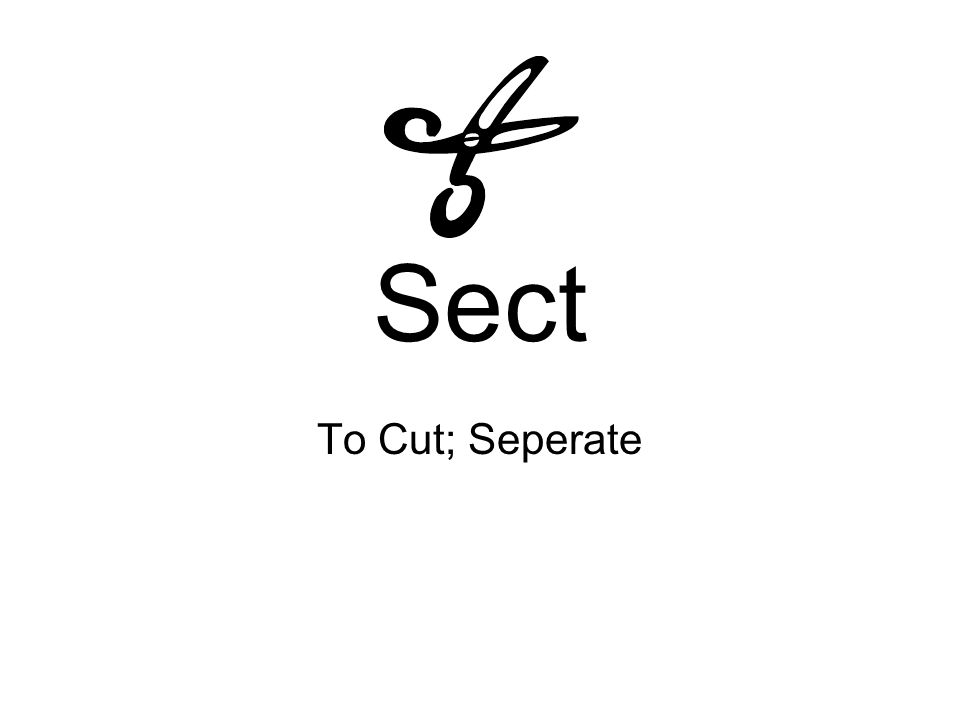 Sect To Cut; Seperate