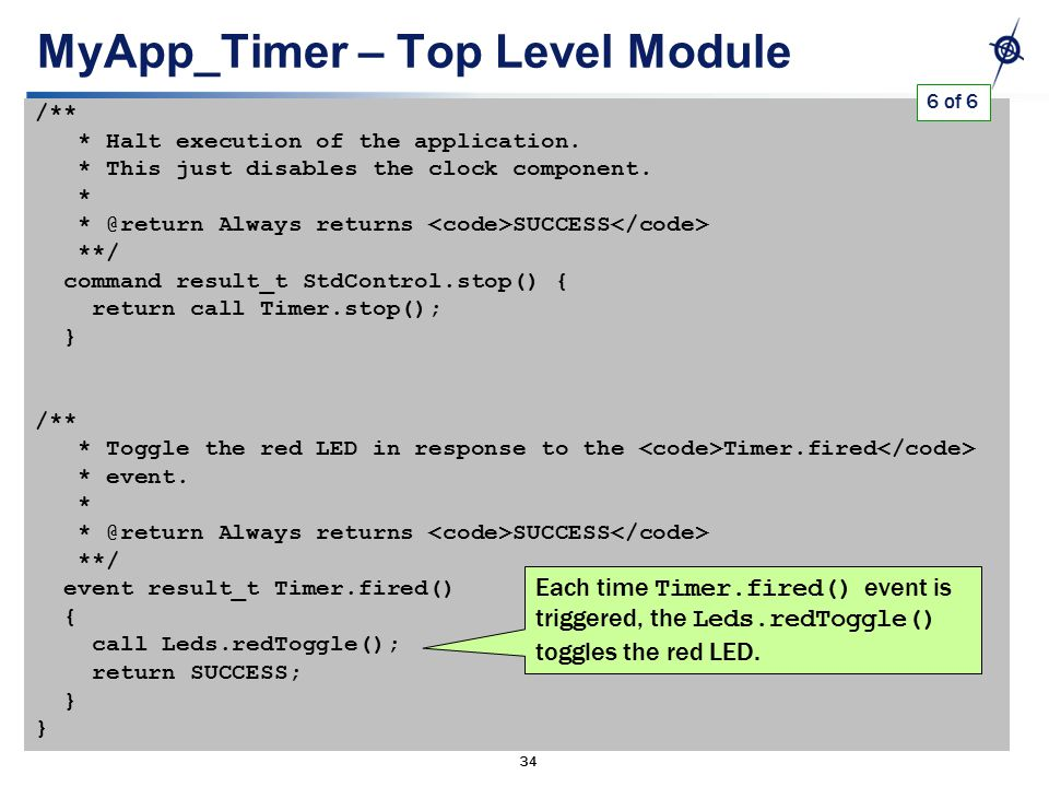 34 MyApp_Timer – Top Level Module /** * Halt execution of the application.