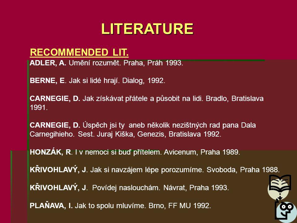 LITERATURE RECOMMENDED LIT. ADLER, A. Umění rozumět.