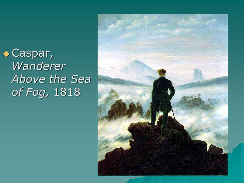  Caspar, Wanderer Above the Sea of Fog, 1818