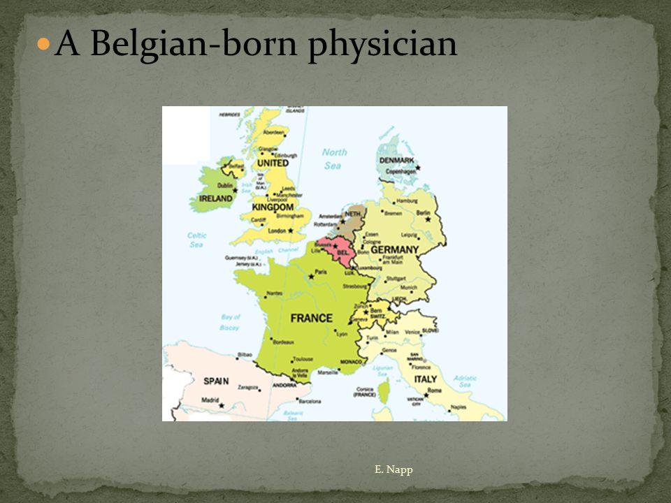 A Belgian-born physician E. Napp