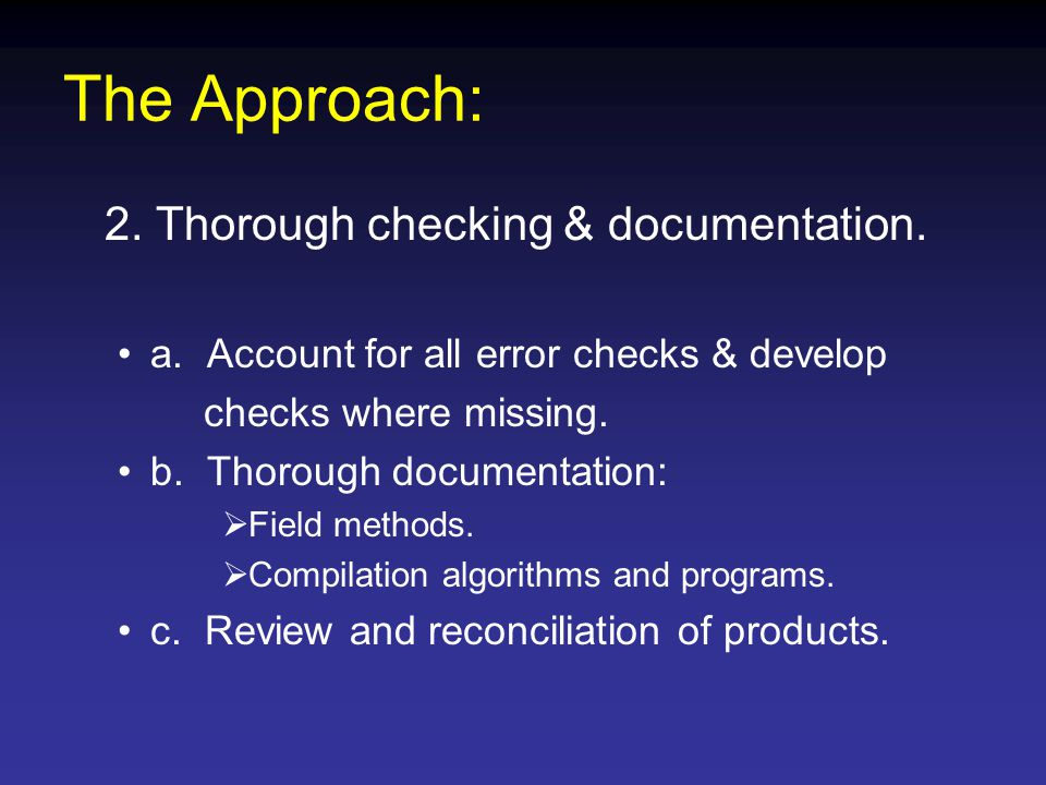 The Approach: 2. Thorough checking & documentation.