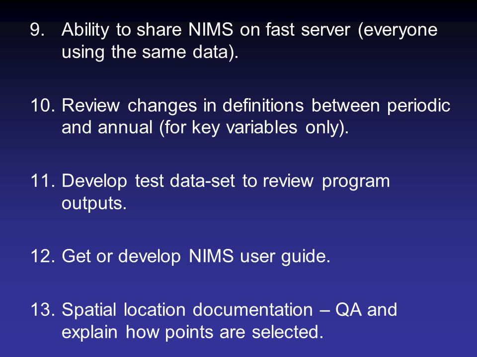 9.Ability to share NIMS on fast server (everyone using the same data).