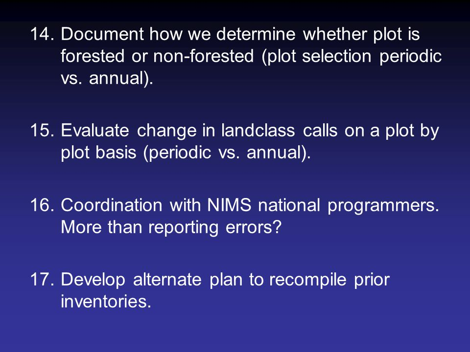 14.Document how we determine whether plot is forested or non-forested (plot selection periodic vs.
