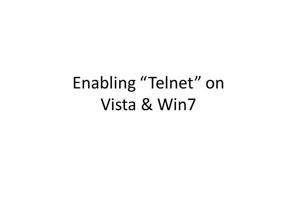 """Enabling """"Telnet"""" on Vista & Win7"""