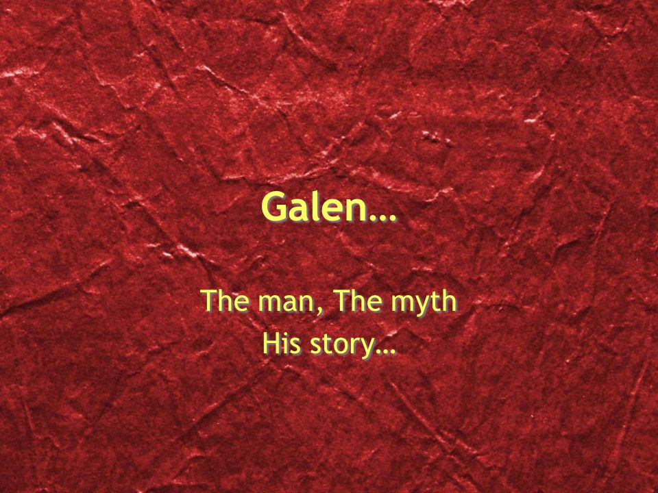 The beginning… Galen was born born around A.D 130, in a place called Pergamon.