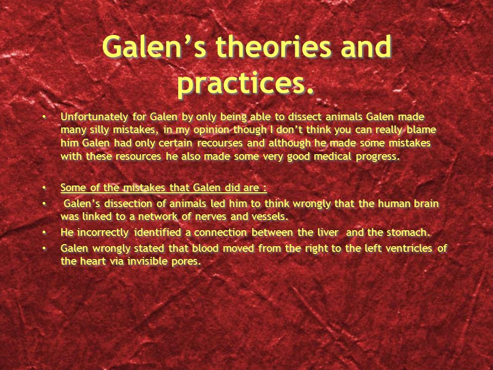 Galen's theories and practices.