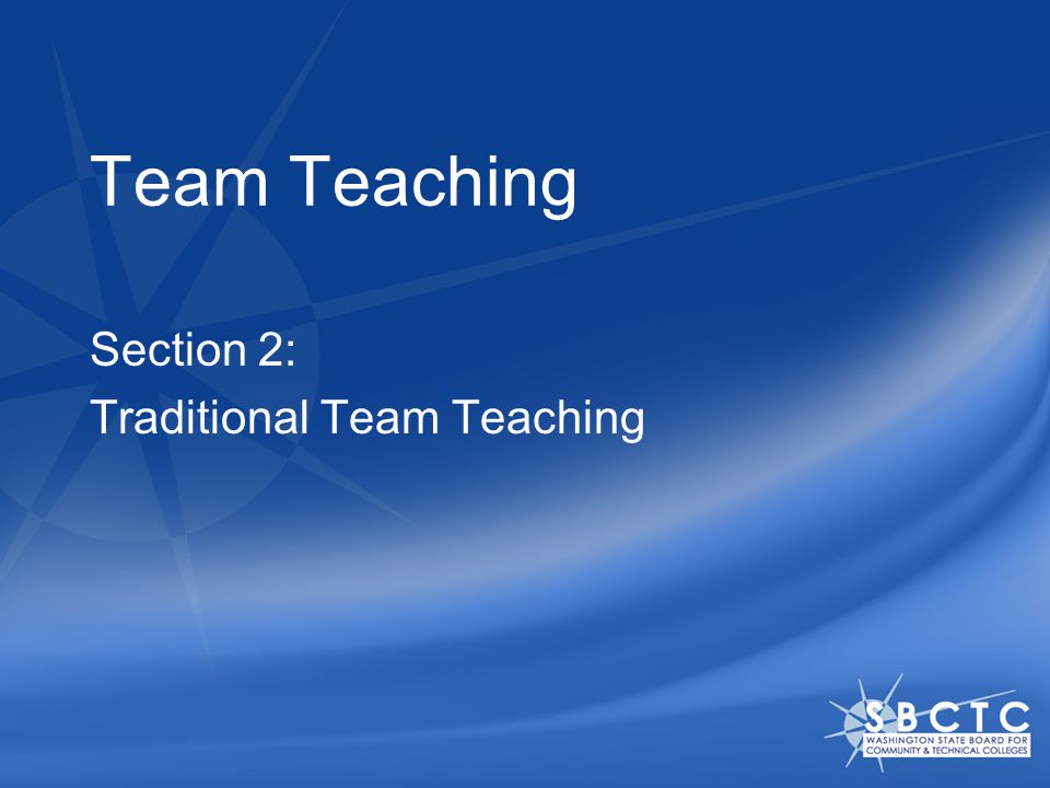 Team Teaching Section 2: Traditional Team Teaching