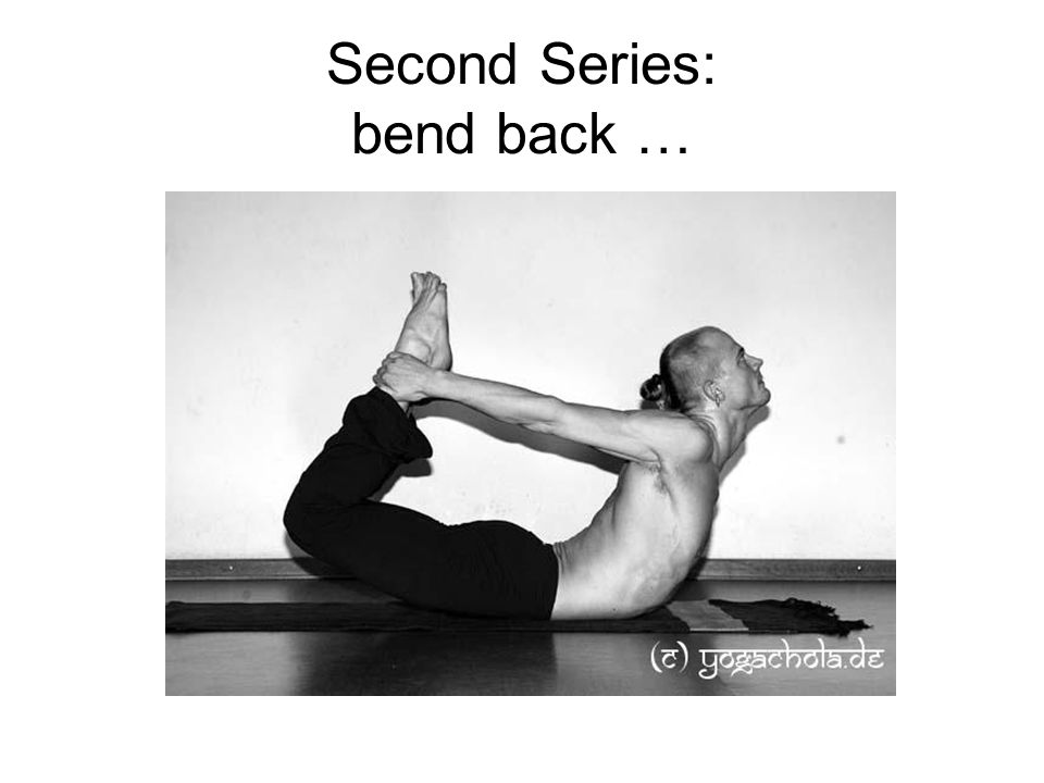 Second Series: bend back …
