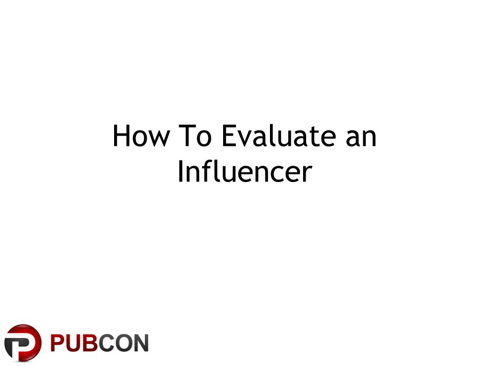How To Evaluate an Influencer