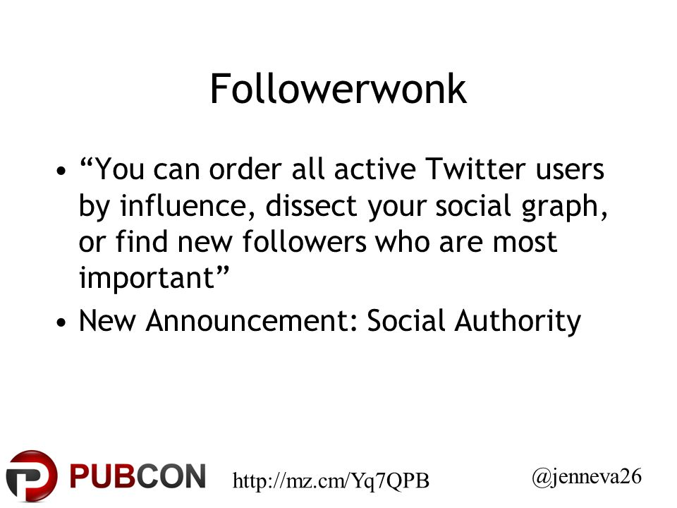Followerwonk You can order all active Twitter users by influence, dissect your social graph, or find new followers who are most important New Announcement: Social Authority http://mz.cm/Yq7QPB @jenneva26