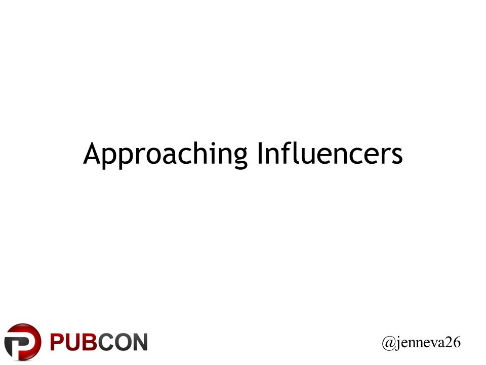 Approaching Influencers @jenneva26