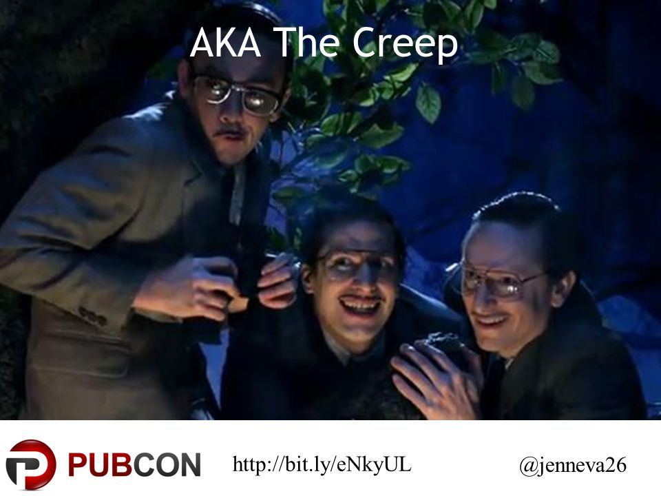 AKA The Creep http://bit.ly/eNkyUL @jenneva26