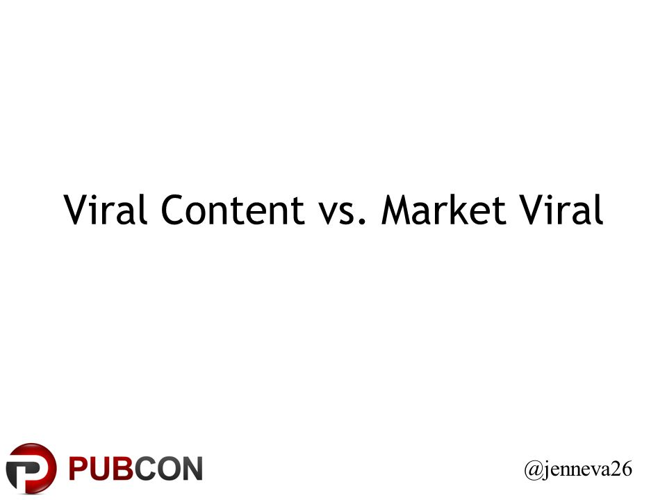 Viral Content vs. Market Viral @jenneva26