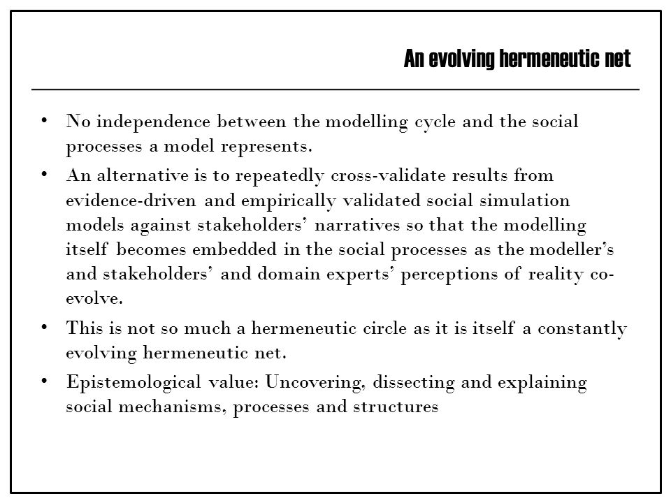 An evolving hermeneutic net No independence between the modelling cycle and the social processes a model represents.