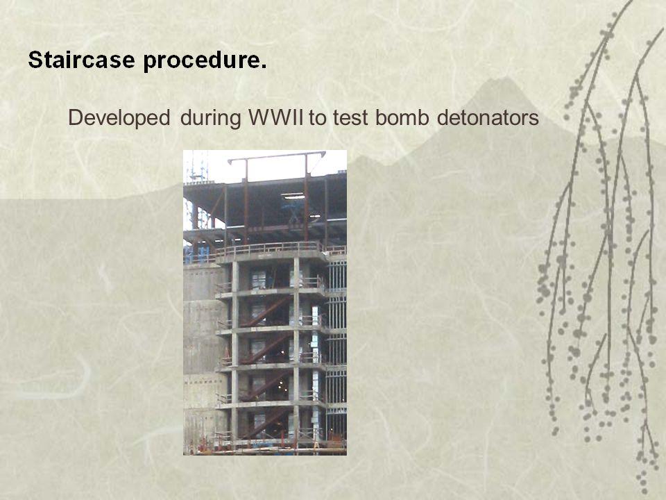 Developed during WWII to test bomb detonators