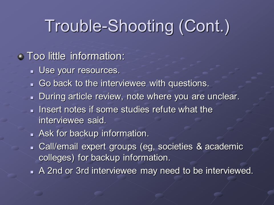 Trouble-Shooting (Cont.) Too little information: Use your resources.