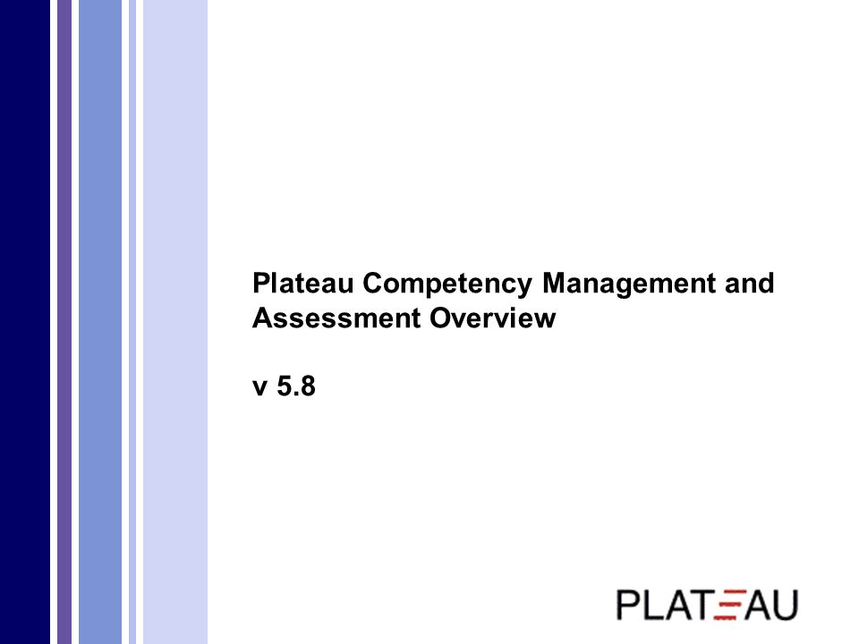 Plateau Competency Management and Assessment Overview v 5.8