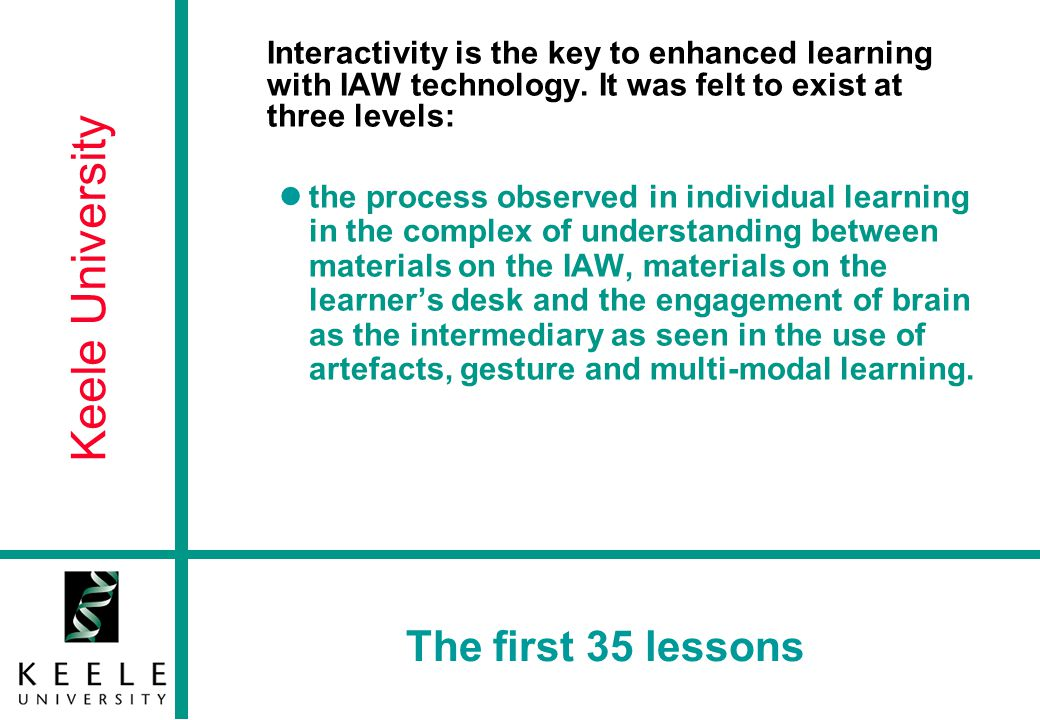 Keele University Conclusions and the way forward 2 Much more remains to be investigated if we are to offer professional development that can make a real difference to classroom experience.