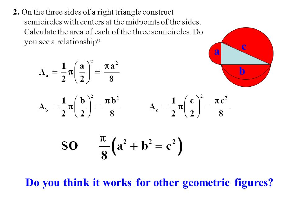2. On the three sides of a right triangle construct semicircles with centers at the midpoints of the sides. Calculate the area of each of the three se