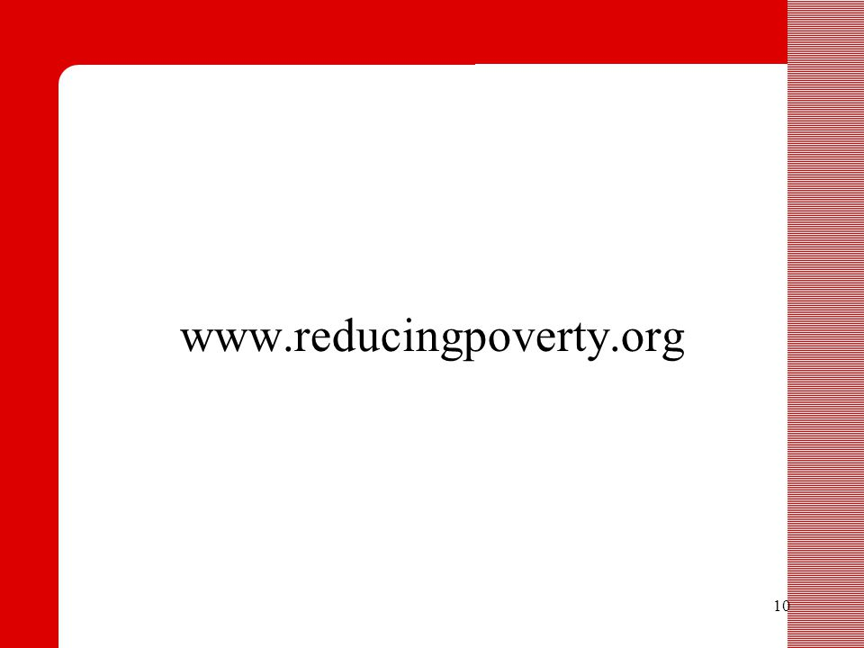 10 www.reducingpoverty.org