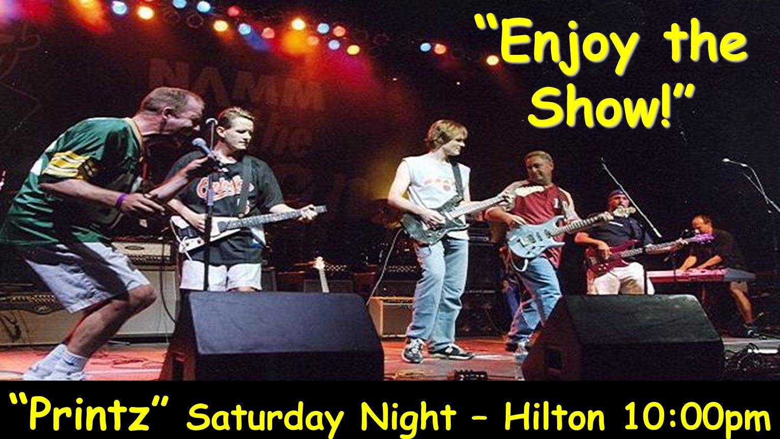 """ Printz"" Saturday Night – Hilton 10:00pm "" Enjoy the Show!"""