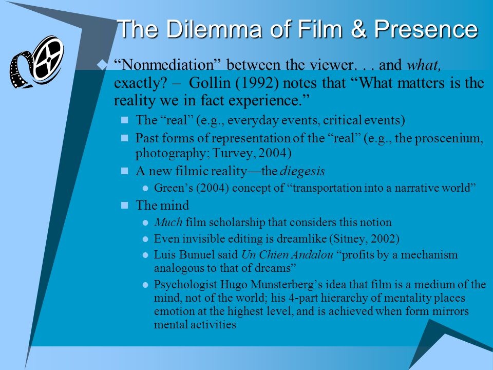 The Dilemma of Film & Presence  Nonmediation between the viewer...