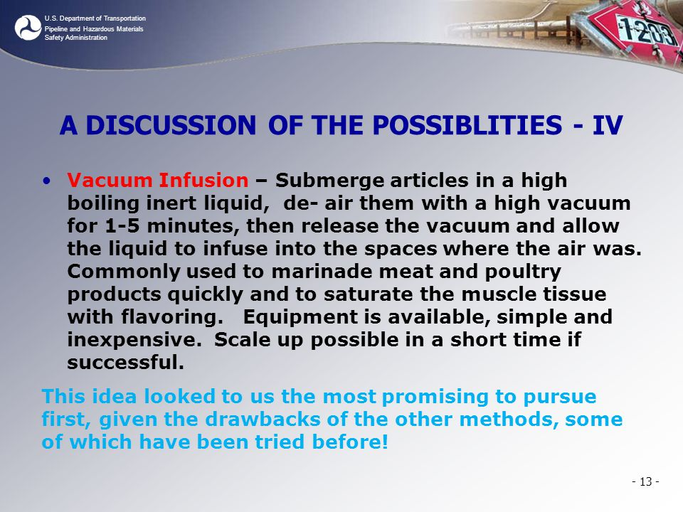 U.S. Department of Transportation Pipeline and Hazardous Materials Safety Administration A DISCUSSION OF THE POSSIBLITIES - IV Vacuum Infusion – Subme