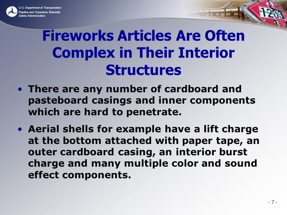 U.S. Department of Transportation Pipeline and Hazardous Materials Safety Administration Fireworks Articles Are Often Complex in Their Interior Struct