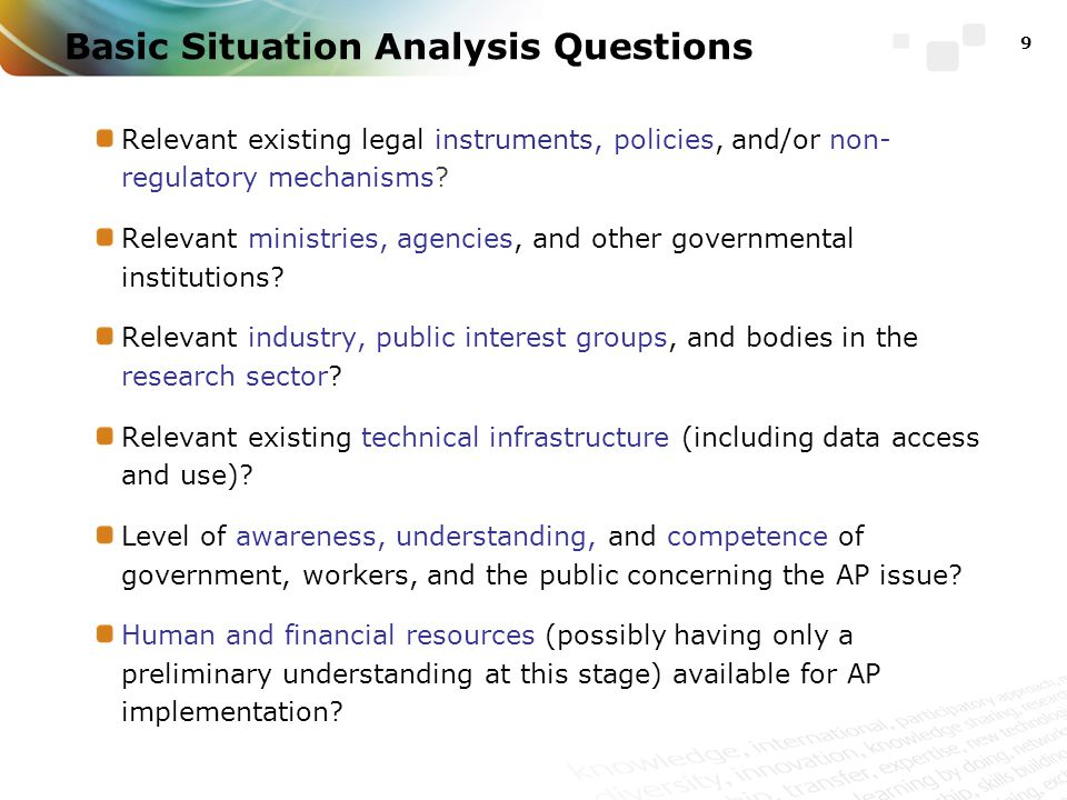 9 Basic Situation Analysis Questions Relevant existing legal instruments, policies, and/or non- regulatory mechanisms.