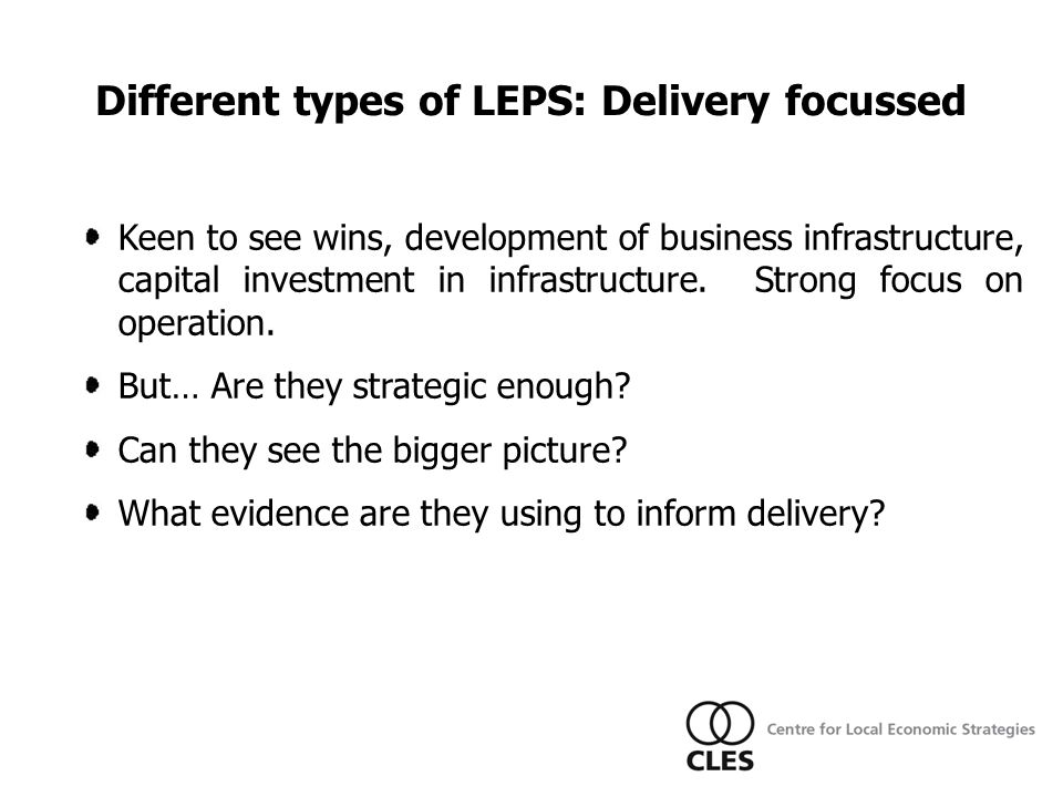 LEPs Keen to see wins, development of business infrastructure, capital investment in infrastructure.