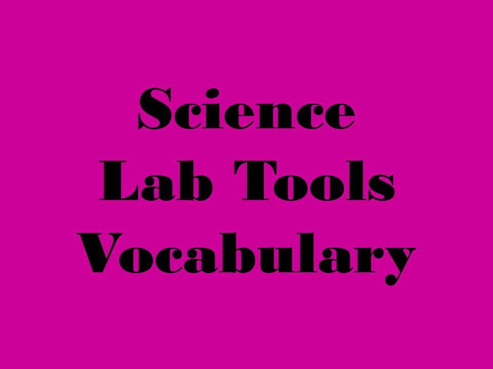 Science Lab Tools Vocabulary