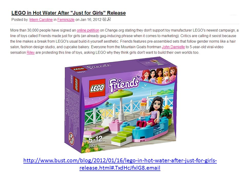 http://www.bust.com/blog/2012/01/16/lego-in-hot-water-after-just-for-girls- release.html#.TxdHcJfxlG8.email