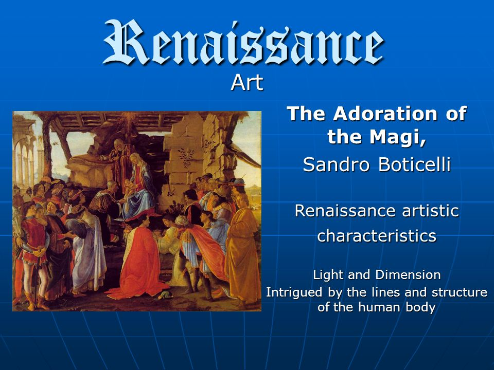 Renaissance Art The Ambassadors, Hans Holbein the Younger Renaissance artistic characteristics Light and Dimension Intrigued by the lines and structure of the human body