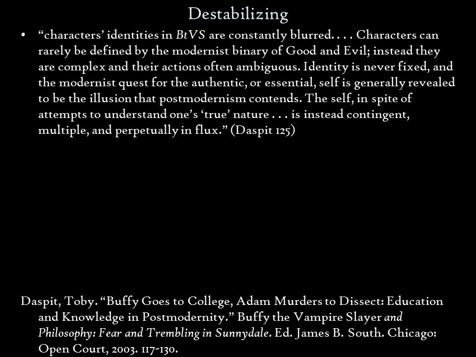 Destabilizing characters' identities in BtVS are constantly blurred....