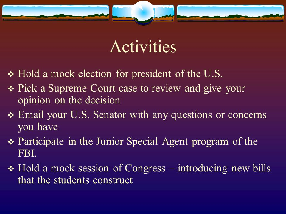 Activities  Hold a mock election for president of the U.S.