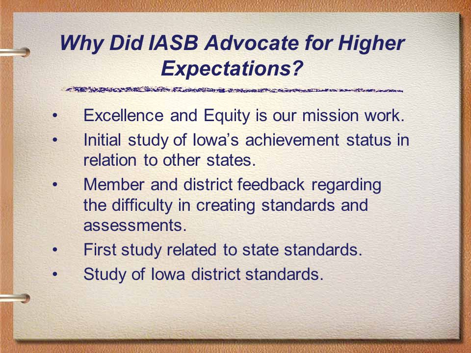 Why Did IASB Advocate for Higher Expectations. Excellence and Equity is our mission work.
