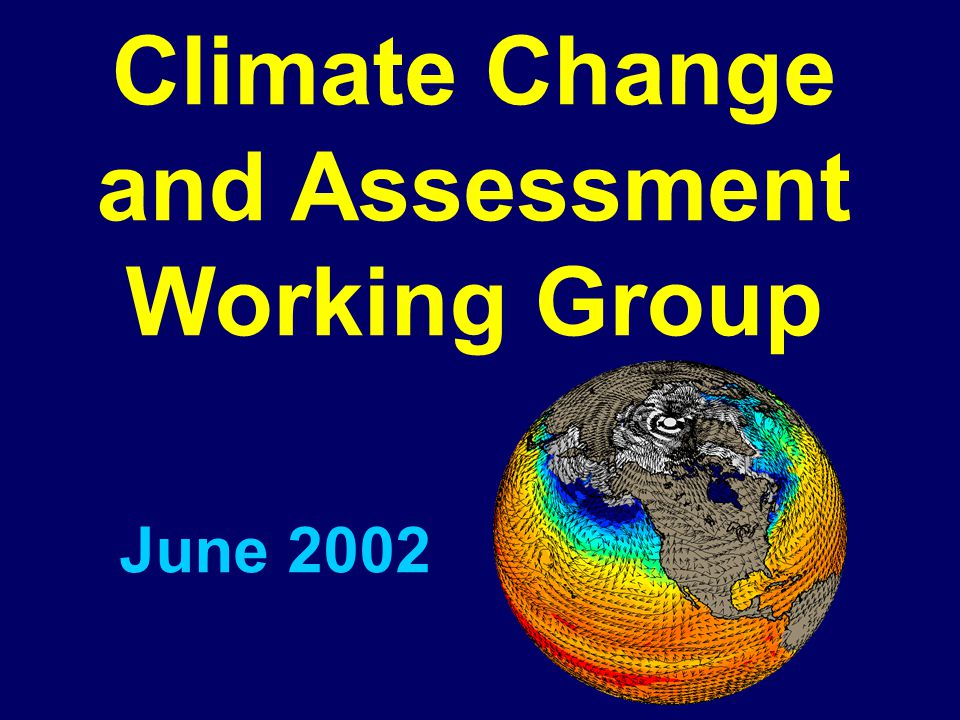General Theme for Next Five Years of CCSM Climate Change and Assessment Working Group  Quantifying uncertainty in climate change projections  Steps to accomplish this objective: 1.