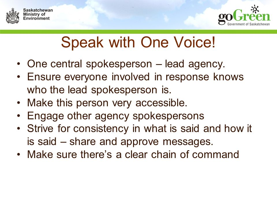 Speak with One Voice. One central spokesperson – lead agency.