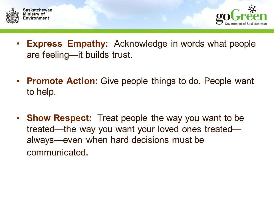 Express Empathy: Acknowledge in words what people are feeling—it builds trust.