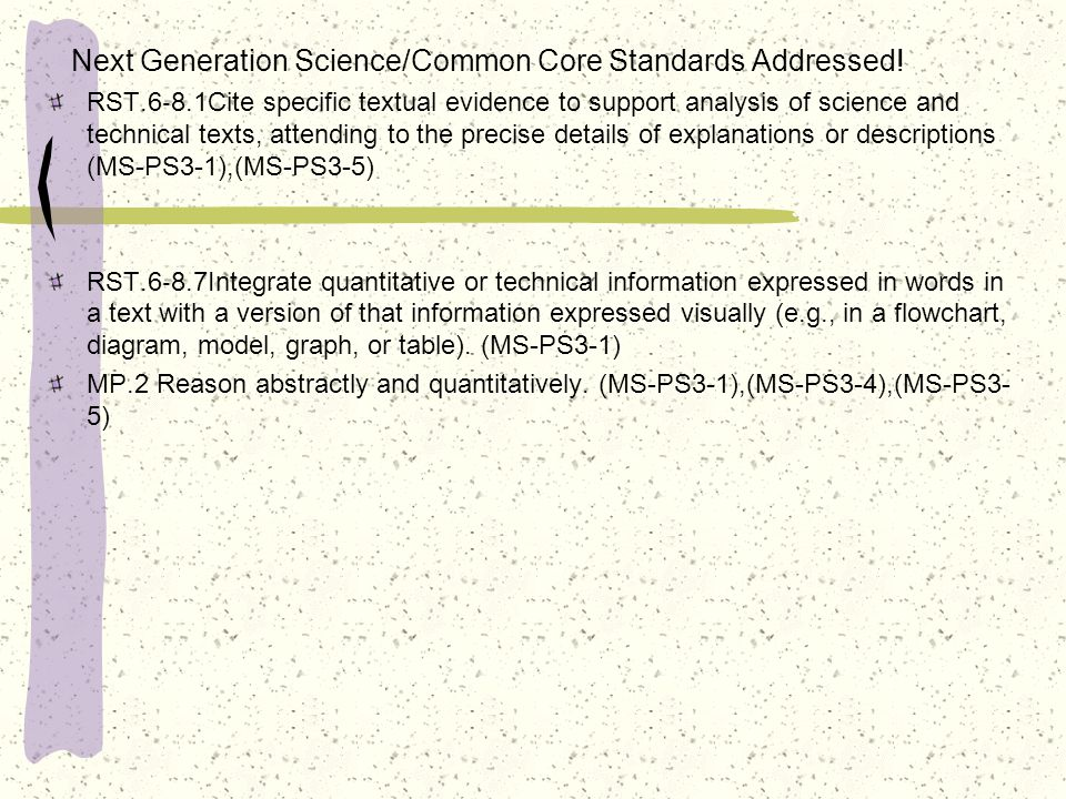 Next Generation Science/Common Core Standards Addressed! RST.6 ‐ 8.1Cite specific textual evidence to support analysis of science and technical texts,