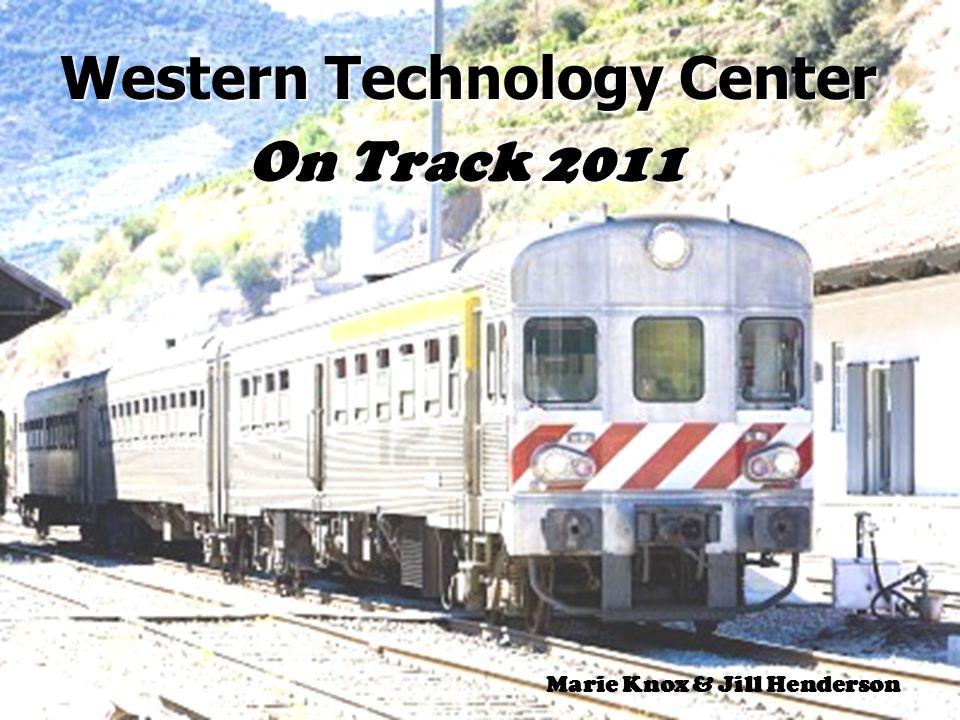 Western Technology Center On Track 2011 Marie Knox & Jill Henderson
